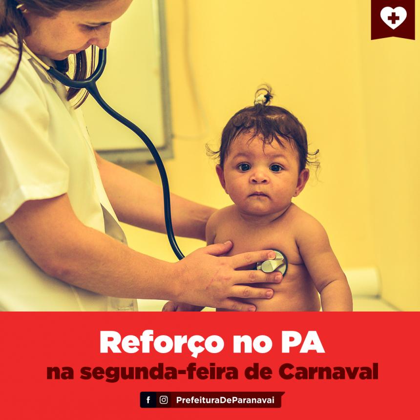PA terá reforço no atendimento na segunda-feira do recesso de carnaval