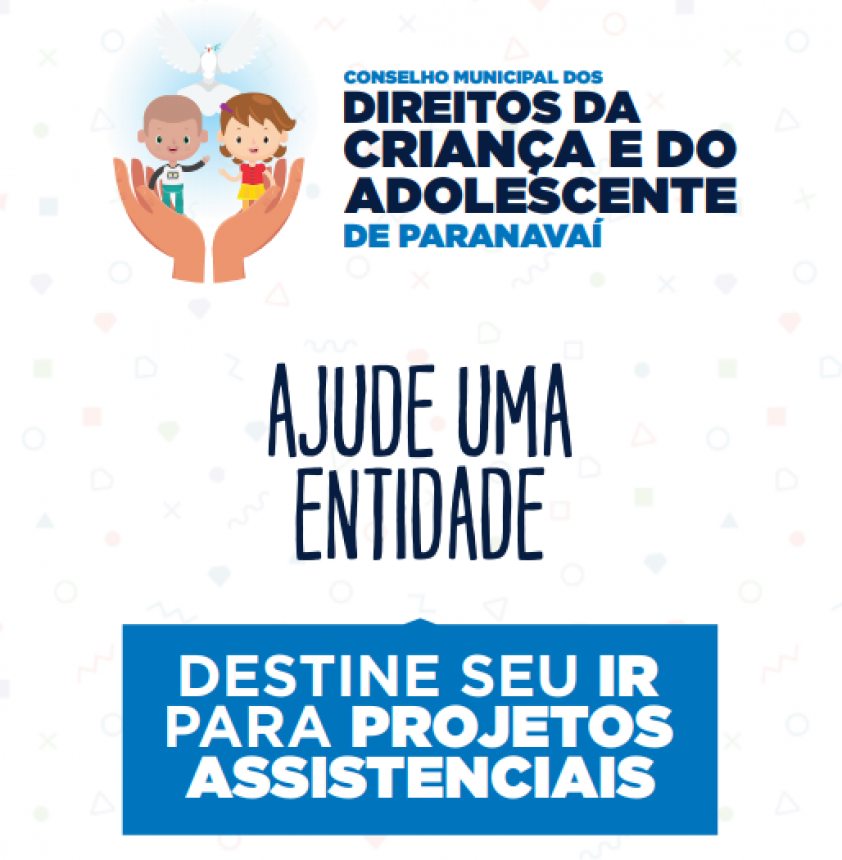 Contribuintes podem destinar parte do Imposto de Renda para entidades assistenciais de Paranavaí